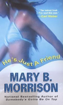 He's Just A Friend by Mary B. Morrison