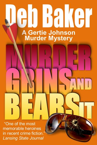 Murder Grins and Bears It by Deb Baker