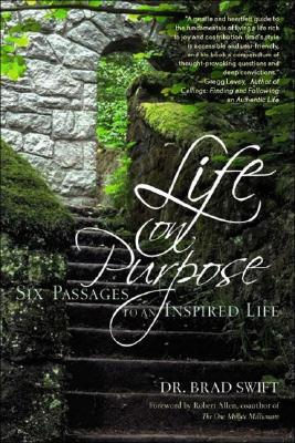 Life on Purpose by Brad Swift