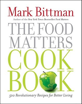 The Food Matters Cookbook by Mark Bittman