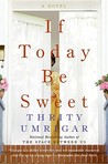 If Today Be Sweet by Thrity Umrigar