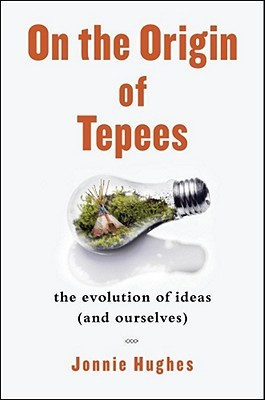 On the Origin of Tepees by Jonnie Hughes