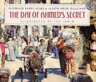 The Day of Ahmed's Secret by Florence H. Parry