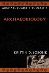Archaeobiology (Archaeologist's Toolkit, Vol. 5)