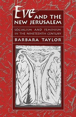 Eve and the New Jerusalem by Barbara  Taylor