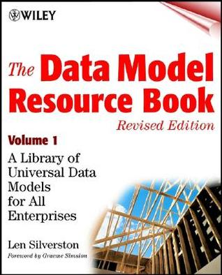 The Data Model Resource Book by Len Silverston
