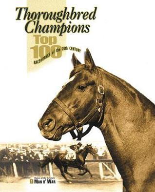 Thoroughbred Champions by The Blood-Horse