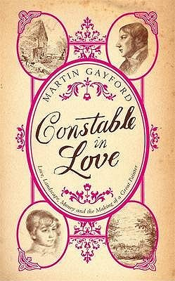 Constable In Love by Martin Gayford