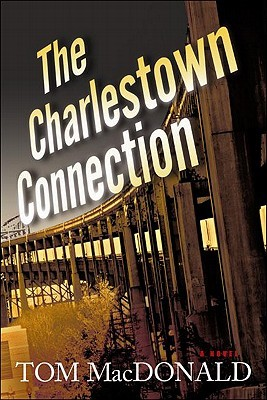 The Charlestown Connection by Tom MacDonald