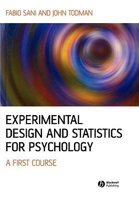 Experimental Design And Statistics For Psychology by Fabio Sani
