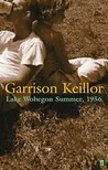 Lake Wobegon, Summer 1956 by Garrison Keillor