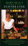 Mary Bell's Comp Dehydrator Cookbook by Mary Bell