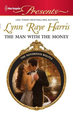 The Man with the Money by Lynn Raye Harris
