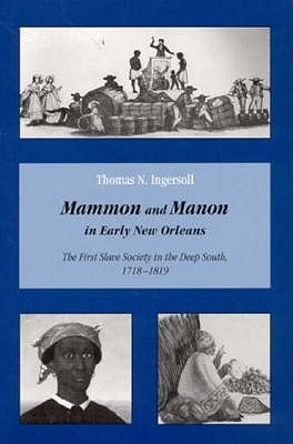 Mammon & Manon Early New Orleans by Thomas N. Ingersoll