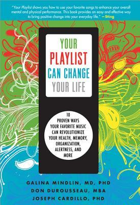 Your Playlist Can Change Your Life by Galina Mindlin