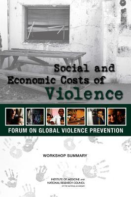 Social and Economic Costs of Violence: Workshop Summary