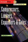 Sound Advice On Compressors, Limiters, Expanders, &amp; Gates (Instantpro Series)