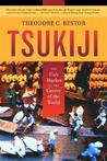 Tsukiji: The Fish Market at the Center of the World