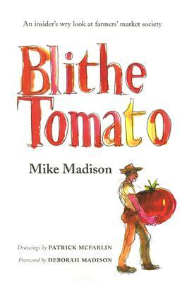 Blithe Tomato by Mike Madison