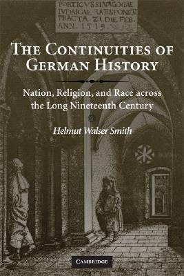 The Continuities of German History by Helmut Walser Smith