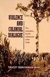 Violence and Colonial Dialogue: The Australian-Pacific Indentured Labor Trade