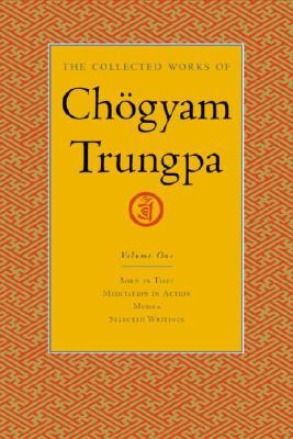 The Collected Works, Vol. 1 by Chögyam Trungpa