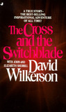 The Cross and the Switchblade by David Wilkerson