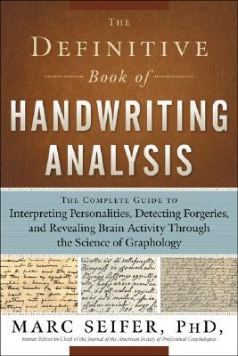 The Definitive Book of Handwriting Analysis by Marc Seifer