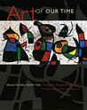 Art of Our Time: Selections from the Ulrich Museum of Art, Wichita State University