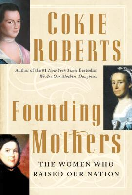 Founding Mothers by Cokie Roberts
