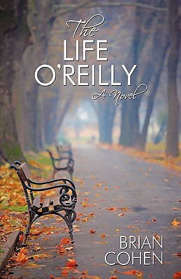 The Life O'reilly by Brian Cohen