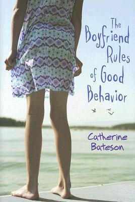 The Boyfriend Rules of Good Behavior by Catherine Bateson
