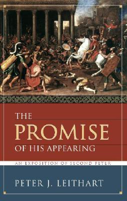 The Promise of His Appearing by Peter J. Leithart