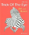 Trick Of The Eye: Art And Illusion