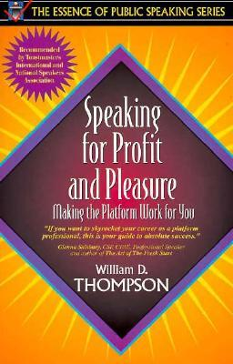 Speaking for Profit and Pleasure by William D. Thompson