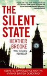 The Silent State : Secrets, Surveillance and the Myth of British Democracy