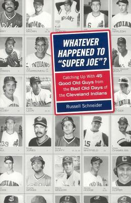 Whatever Happened to Super Joe? by Russell Schneider