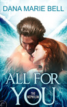 All For You by Dana Marie Bell