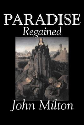 Paradise Regained by John Milton