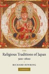 The Religious Traditions of Japan 500 1600