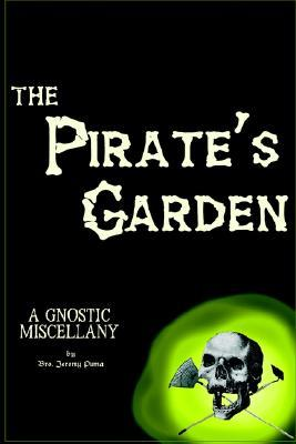 The Pirate's Garden: Gnostic Essays