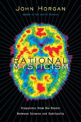 Rational Mysticism by John Horgan
