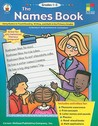 The Names Book: Using Names to Teach Reading, Writing, and Math in the Primary Grades