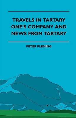 Travels in Tartary: One's Company/News From Tartary