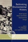 Rethinking Environmental History: World-System History and Global Environmental Change
