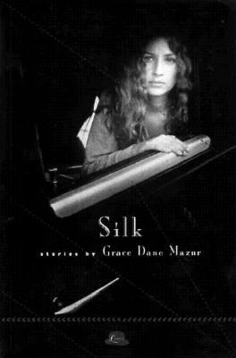 Silk by Grace Dane Mazur