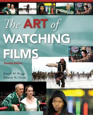 The Art of Watching Films [With Tutorial CD-ROM] by Joe Boggs