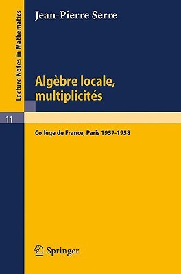 Algebre Locale, Multiplicites: Cours Au College de France, 1957 - 1958