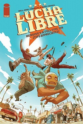 Luche Libre Volume 1 : Heroing's a Full Time Job (Tips Appreciated)