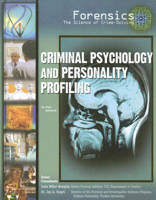 Criminal Psychology And Personality Profiling by Joan Esherick